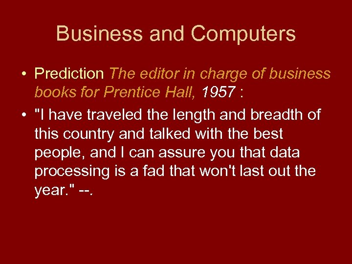 Business and Computers • Prediction The editor in charge of business books for Prentice