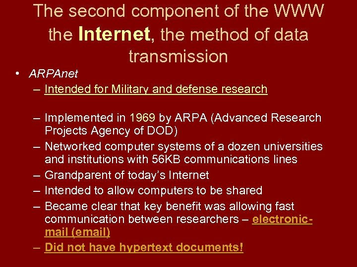 The second component of the WWW the Internet, the method of data transmission •