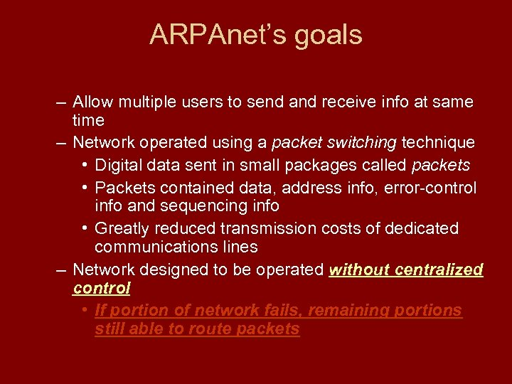 ARPAnet's goals – Allow multiple users to send and receive info at same time