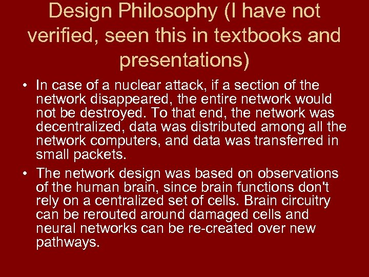 Design Philosophy (I have not verified, seen this in textbooks and presentations) • In