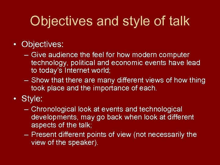 Objectives and style of talk • Objectives: – Give audience the feel for how