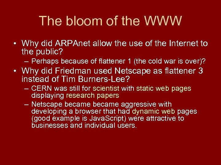 The bloom of the WWW • Why did ARPAnet allow the use of the