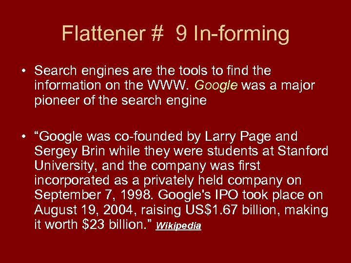 Flattener # 9 In-forming • Search engines are the tools to find the information