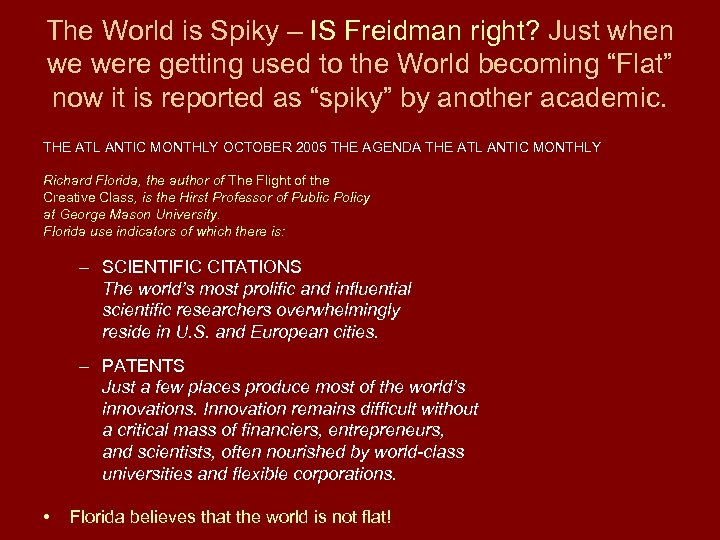 The World is Spiky – IS Freidman right? Just when we were getting used