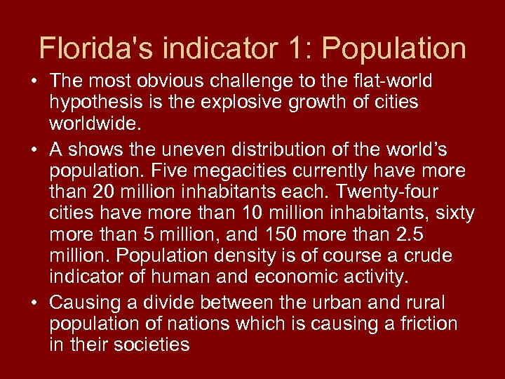 Florida's indicator 1: Population • The most obvious challenge to the flat-world hypothesis is