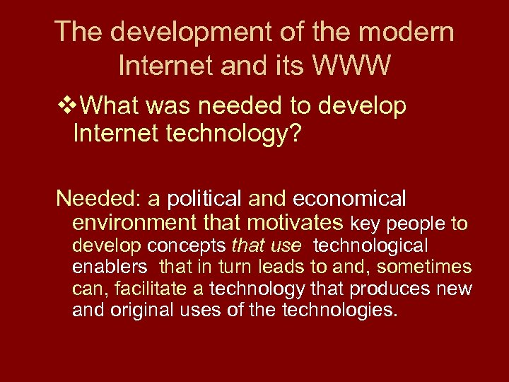 The development of the modern Internet and its WWW v. What was needed to