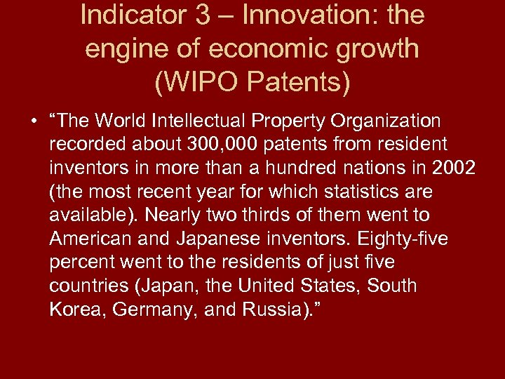 """Indicator 3 – Innovation: the engine of economic growth (WIPO Patents) • """"The World"""