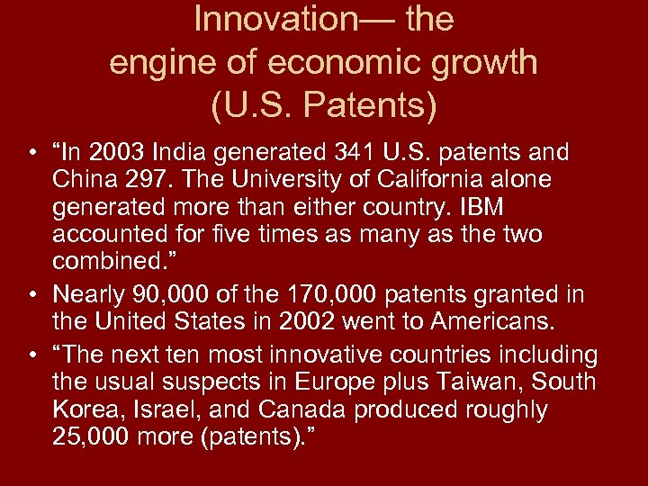 """Innovation— the engine of economic growth (U. S. Patents) • """"In 2003 India generated"""