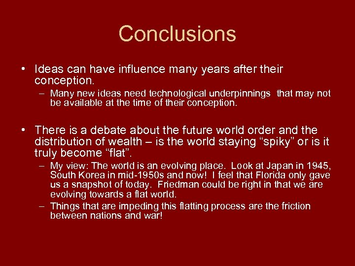 Conclusions • Ideas can have influence many years after their conception. – Many new