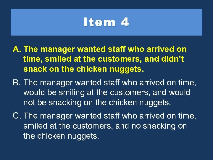 Item 4 A. The manager wanted staff who arrived on on manager wanted staff