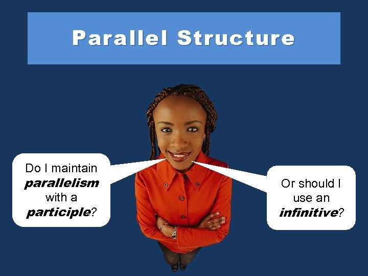 Parallel Structure Do I maintain parallelism with a participle? Or should I use an
