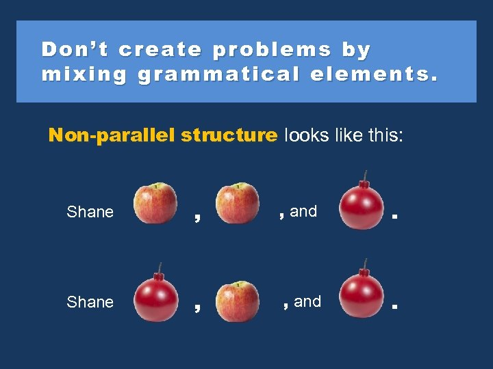 Don't create problems b y by mi xin g grammatical ele ments. mixin elements.
