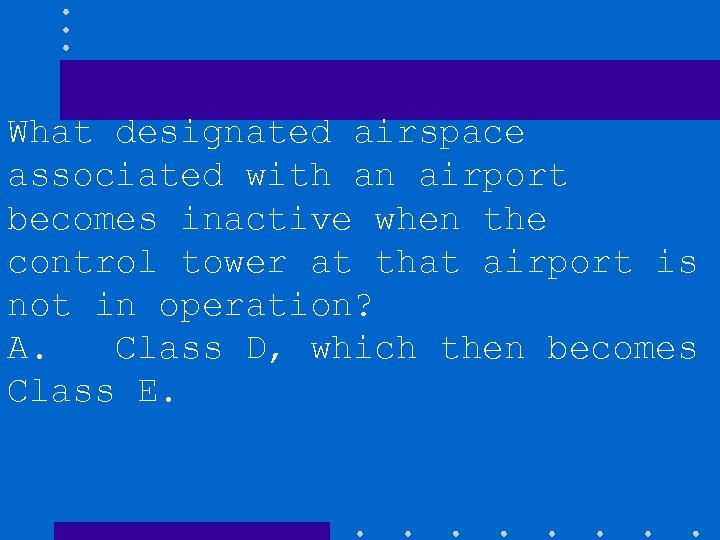 What designated airspace associated with an airport becomes inactive when the control tower at