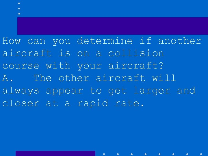 How can you determine if another aircraft is on a collision course with your