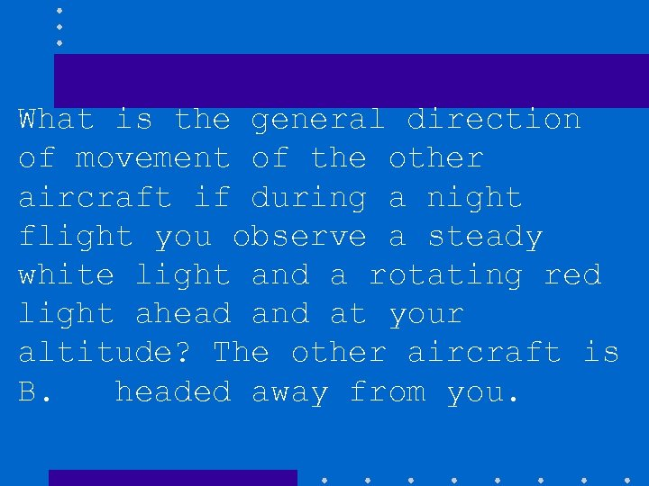 What is the general direction of movement of the other aircraft if during a