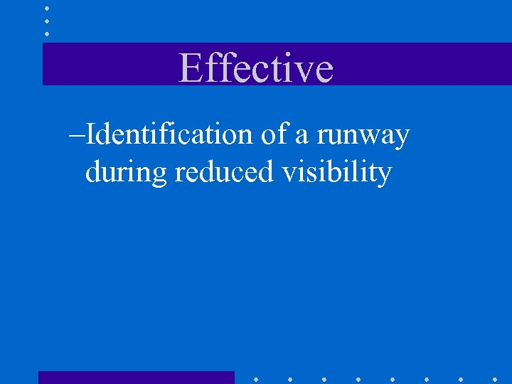 Effective –Identification of a runway during reduced visibility