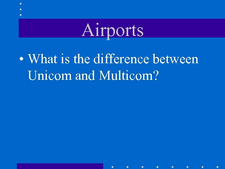 Airports • What is the difference between Unicom and Multicom?