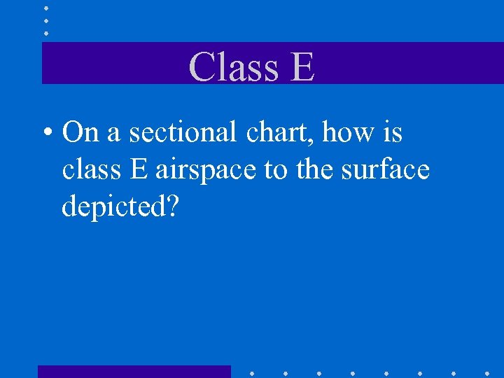 Class E • On a sectional chart, how is class E airspace to the