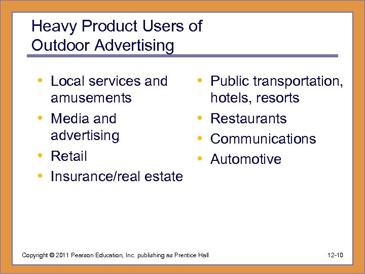 Heavy Product Users of Outdoor Advertising • Local services and • Public transportation, amusements