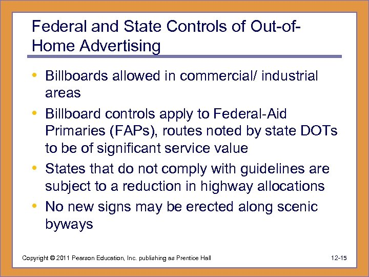 Federal and State Controls of Out-of. Home Advertising • Billboards allowed in commercial/ industrial