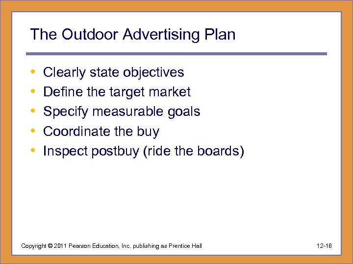 The Outdoor Advertising Plan • • • Clearly state objectives Define the target market