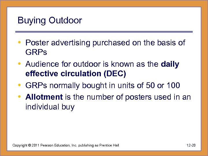 Buying Outdoor • Poster advertising purchased on the basis of GRPs • Audience for
