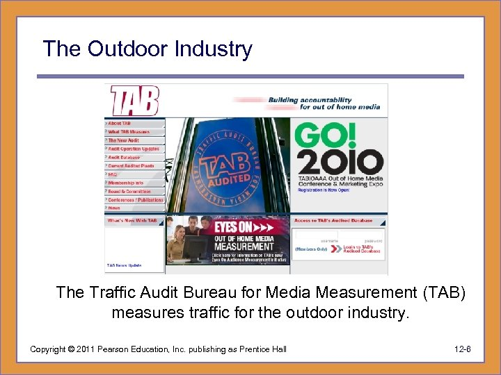 The Outdoor Industry The Traffic Audit Bureau for Media Measurement (TAB) measures traffic for