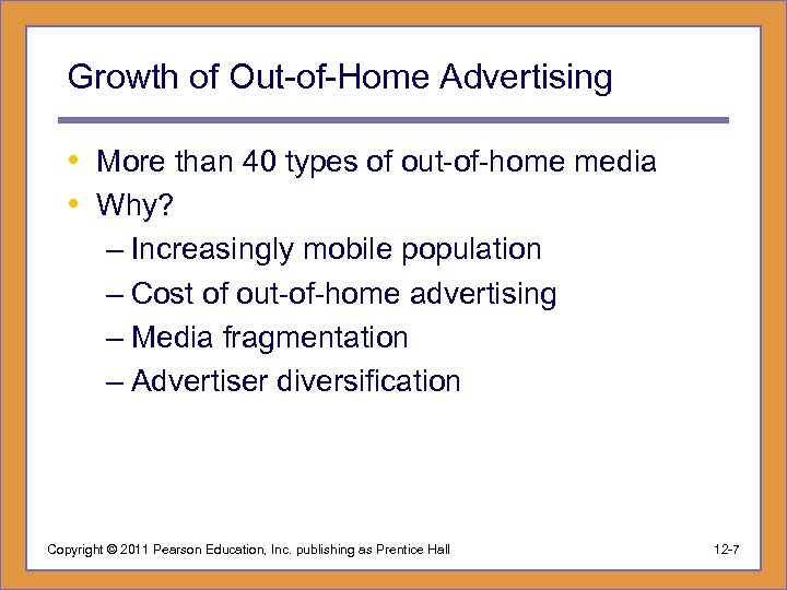 Growth of Out-of-Home Advertising • More than 40 types of out-of-home media • Why?