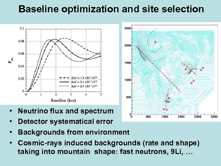 Baseline optimization and site selection • • Neutrino flux and spectrum Detector systematical error