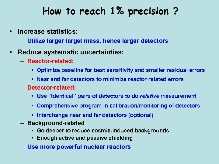 How to reach 1% precision ? • Increase statistics: – Utilize larger target mass,
