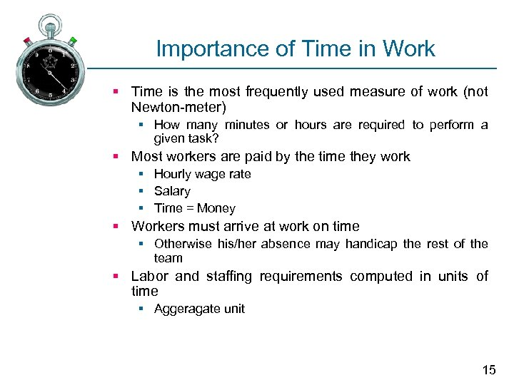 Importance of Time in Work § Time is the most frequently used measure of