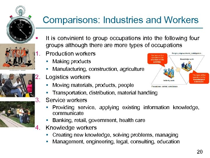 Comparisons: Industries and Workers § It is convinient to group occupations into the following
