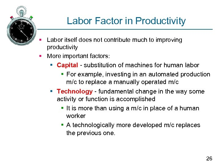 Labor Factor in Productivity § Labor itself does not contribute much to improving productivity