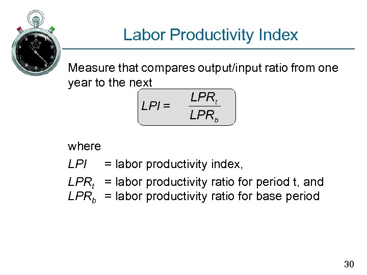 Labor Productivity Index Measure that compares output/input ratio from one year to the next