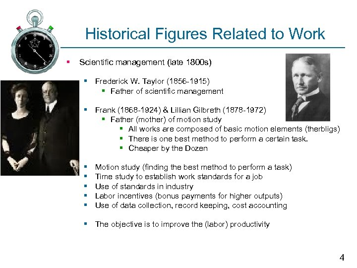 Historical Figures Related to Work § Scientific management (late 1800 s) § Frederick W.