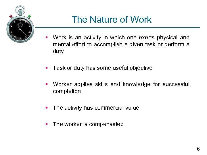 The Nature of Work § Work is an activity in which one exerts physical