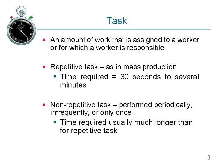 Task § An amount of work that is assigned to a worker or for