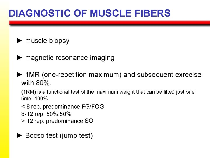 DIAGNOSTIC OF MUSCLE FIBERS ► muscle biopsy ► magnetic resonance imaging ► 1 MR