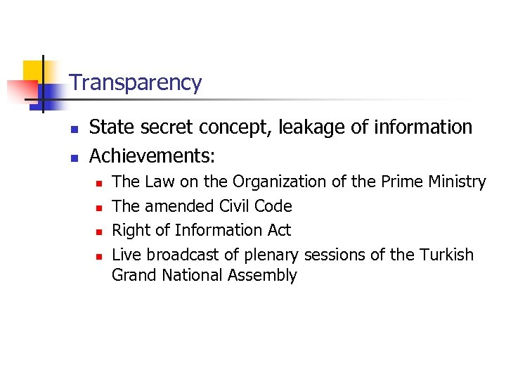 Transparency n n State secret concept, leakage of information Achievements: n n The Law