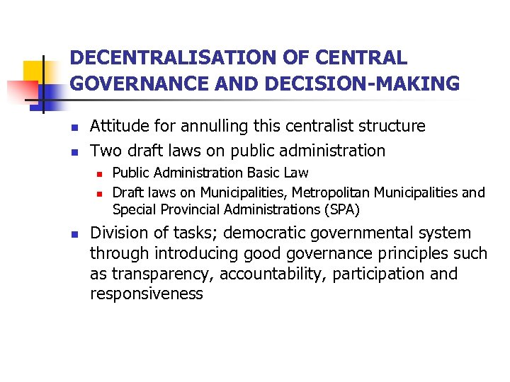 DECENTRALISATION OF CENTRAL GOVERNANCE AND DECISION-MAKING n n Attitude for annulling this centralist structure