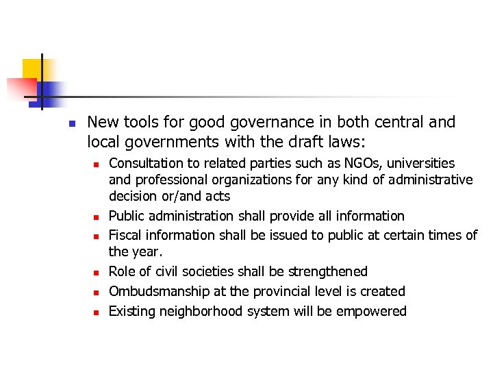 n New tools for good governance in both central and local governments with the