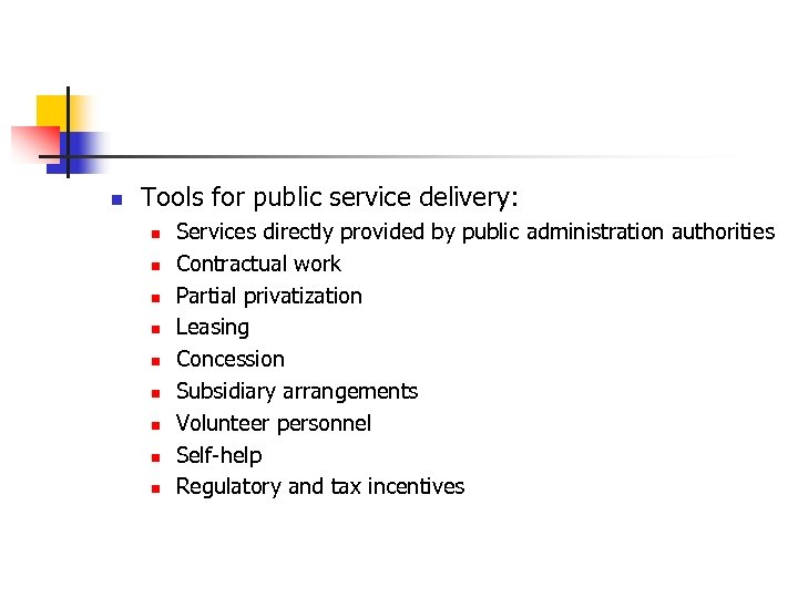 n Tools for public service delivery: n n n n n Services directly provided