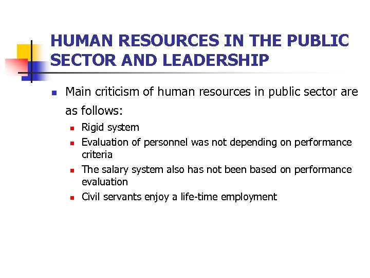 HUMAN RESOURCES IN THE PUBLIC SECTOR AND LEADERSHIP n Main criticism of human resources