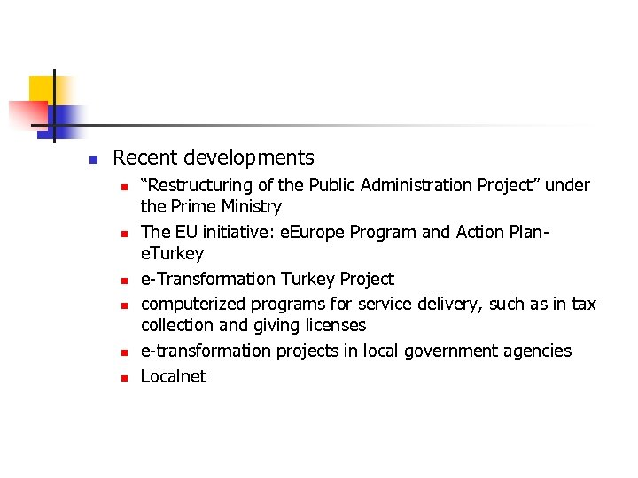 "n Recent developments n n n ""Restructuring of the Public Administration Project"" under the"