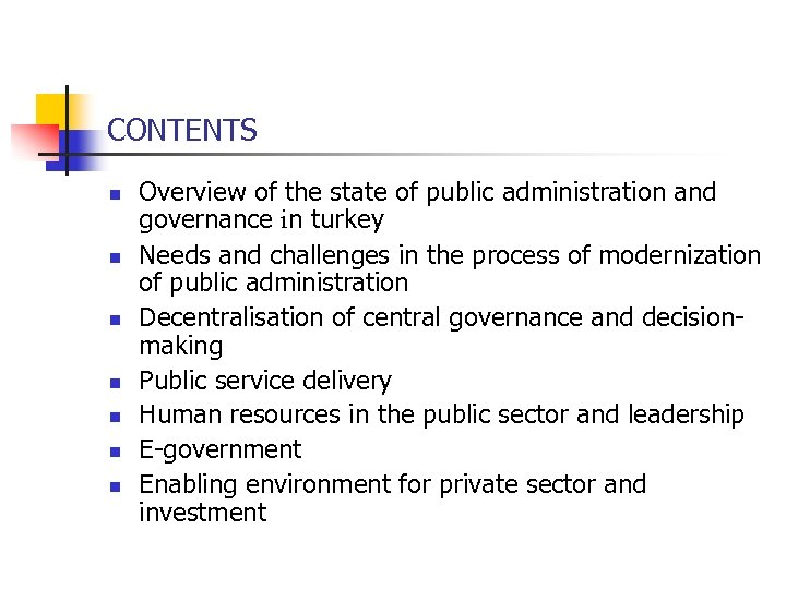 CONTENTS n n n n Overview of the state of public administration and governance