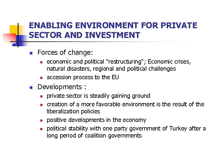 ENABLING ENVIRONMENT FOR PRIVATE SECTOR AND INVESTMENT n Forces of change: n n n