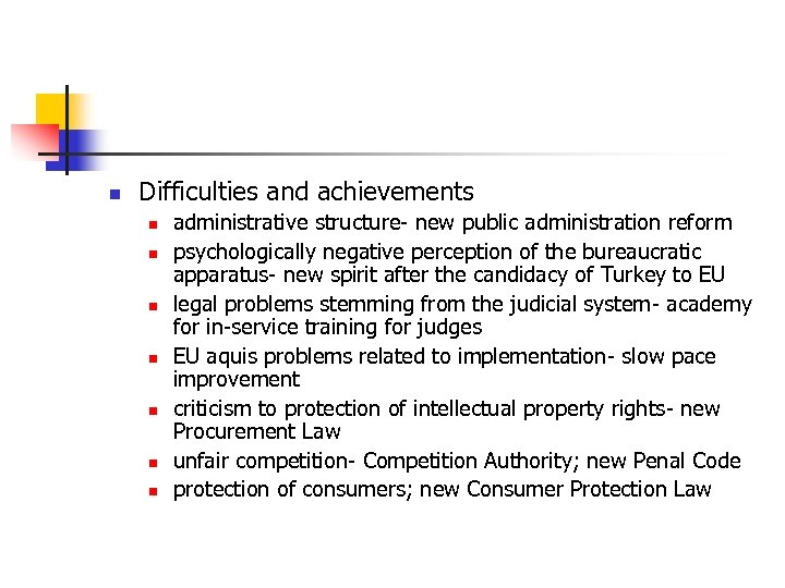 n Difficulties and achievements n n n n administrative structure- new public administration reform