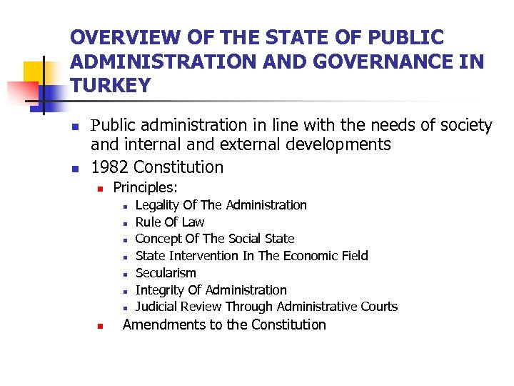 OVERVIEW OF THE STATE OF PUBLIC ADMINISTRATION AND GOVERNANCE IN TURKEY n n Public