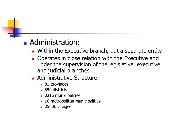 n Administration: n n n Within the Executive branch, but a separate entity Operates