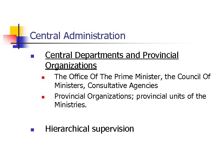 Central Administration Central Departments and Provincial Organizations n n The Office Of The Prime
